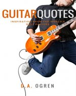 Guitar Quotes: Positive and Funny Quotes from the World's Best Players - Book Cover