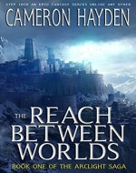 The Reach Between Worlds (The Arclight Saga, Book 1) - Book Cover