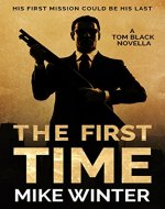 The First Time: A Tom Black Novella #1 - Book Cover