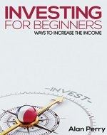Investing for beginners: Ways to increase the income - Book Cover