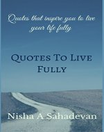 Quotes To Live Fully - Book Cover