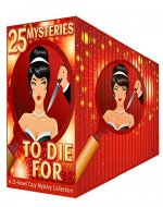 25 Mysteries to Die For: A 25-Novel Cozy Mystery Collection (Killer Cozies Book 6) - Book Cover