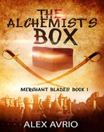 The Alchemist's Box (The Merchant Blades Book 1) - Book Cover