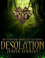 Desolation (The Keystone Bone Trilogy Book 1)