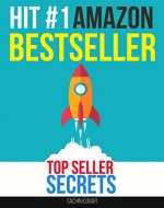 How To Hit #1 On Amazon Bestseller Book List: AMAZON TOP SELLER SECRETS : Start Your Own Passive Income Business, Make Money Online, Home Base Business - Book Cover
