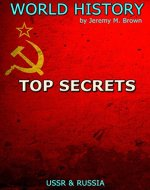 WORLD HISTORY: Top Secrets & Russia, USSR (ancient history, russian history, military science fiction, wars, ussr, military history, history Book 3) - Book Cover