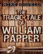 The Tragic Tale of William Papper - Book Cover