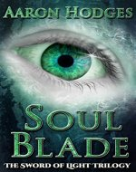 Soul Blade (The Sword of Light Trilogy Book 3) - Book Cover