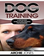 Dog Training: a Step-by-step Guide to Dog training for Beginners - Book Cover