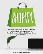 Shopify: Online Marketing, Made Easy The Simple Blueprint to Online Income With Shopify - Book Cover