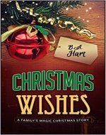 Christmas Wishes: A Family's Magic Christmas Story - Book Cover