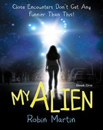 My Alien (The Alien Chronicles Book 1) - Book Cover