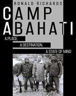 Camp Abahati: A Place, A Destination, A State of Mind - Book Cover
