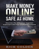 Money: Make Money Online Safe At Home, Discover The Difference Between Scammers And Legit Profitable Systems (Education, Motivation, Mindset, Scam, Secrets, Strategies Book 1) - Book Cover