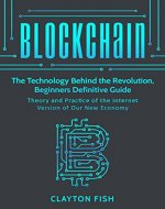 Blockchain: Theory and Practice of  the Internet Version  of Our New Economy - Book Cover