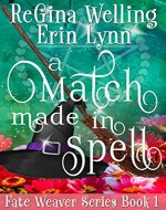 A Match Made in Spell: Lexi Balefire, Matchmaking Witch (Fate Weaver Book 1) - Book Cover