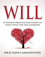 WILL: 10 Guiding Principles for Women to Impact Love and Leadership. - Book Cover