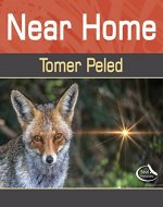 Near Home: Fantastic photographs sprinkled with Inspirational quotes (Soul Photography Book 2) - Book Cover