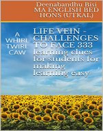LIFE VEIN -CHALLENGES TO FACE 333 learning clues for students for making learning easy : A WHIRL TWIRL CAW (First Book 1) - Book Cover