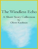 The Windless Echo: A Short Story Collection - Book Cover