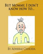 But Mommy, I don't know how to... - Book Cover