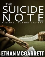 The Suicide Note: A Daniel Furrow Mystery Episode 1 - Book Cover