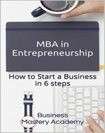 MBA in Entrepreneurship: How to Start a Business in 6 Steps - Book Cover