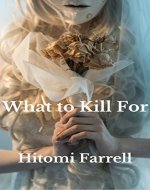 What to Kill For - Book Cover