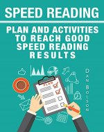 Speed Reading: Reading Plan and Reading Activities: Reach Good Speed Reading Results and Reading Practice by Daily Reading - Book Cover