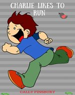 Charlie likes to run (Attitude matters & British Values) - Book Cover