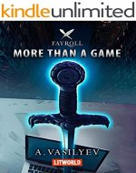More Than a Game: Epic LitRPG Adventure (Fayroll - Book 1) - Book Cover