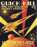 Quick-Kill and the Galactic Secret Service: (Part One) - Book Cover