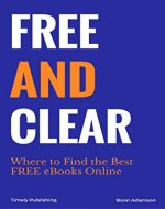 Free and Clear: Where to Find the Best FREE eBooks...