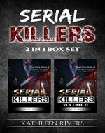 Serial Killers: True Crime Stories of Murder, Homicide, Horror, and Evil - 2 in 1 Box Set (Forensic Psychology, Criminal Psychology, Gary Ridgway, Ted Bundy, Ed Kemper, Unsolved Mysteries) - Book Cover