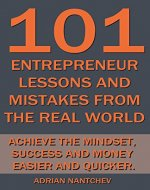 101 Entrepreneur Lessons and Mistakes From The Real World: Achieve the Mindset, Success and Money Easier and Quicker.  (Nantchev's Nuggets of Knolwedge Book 16) - Book Cover