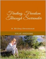 Finding Freedom Through Surrender: A 30 Day Devotional - Book Cover