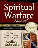 Spiritual Warfare Manual for Beginners: The Key To Powerful  Spiritual Warfare Prayers / Get delivered from spiritual attacks - Book Cover