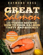 Great Salmon: 25 tested recipes how to cook salmon tasty and quickly - Book Cover