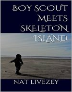 Boy Scout Meets Skeleton Island (The Chronicles of Kaya Book 1) - Book Cover
