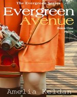 Evergreen Avenue: Book One 1970s (Evergreen Series)