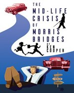 The Midlife crisis of Morris Bridges - Book Cover