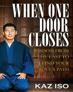 When One Door Closes: Wisdom From The East to Find Your Soul's Path - Book Cover