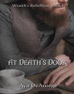 At Death's Door (Wraith's Rebellion Book 1) - Book Cover
