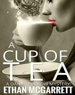 A CUP OF TEA: A DANIEL FURROW MYSTERY - Book Cover