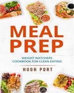 MEAL PREP: weight watchers cookbook for clean eating - Book Cover