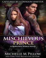 Mischievous Prince: A Qurilixen World Novel (Captured by a Dragon-Shifter Book 5) - Book Cover