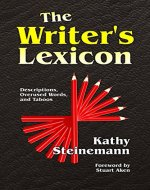 The Writer's Lexicon: Descriptions, Overused Words, and Taboos - Book Cover