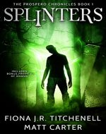 Splinters (The Prospero Chronicles Book 1) - Book Cover