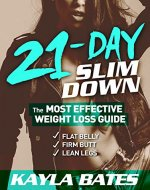 21-Day Slim Down: The MOST EFFECTIVE Weight Loss Guide to a Flat Belly, Firm Butt & Lean Legs! - Book Cover