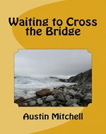 Waiting to Cross the Bridge - Book Cover